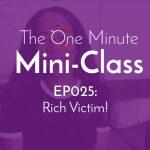 Ep 025: Rich Victim